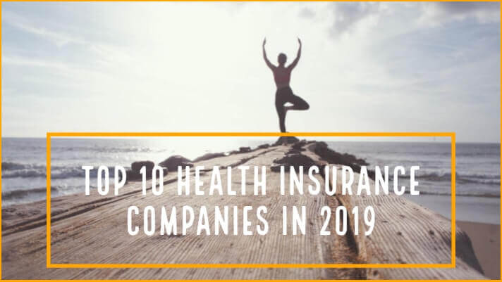 Top 10 Health Insurance Companies in 2019