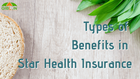 What Types of Benefits You Can Avail If You Buy Star Health Insurance?