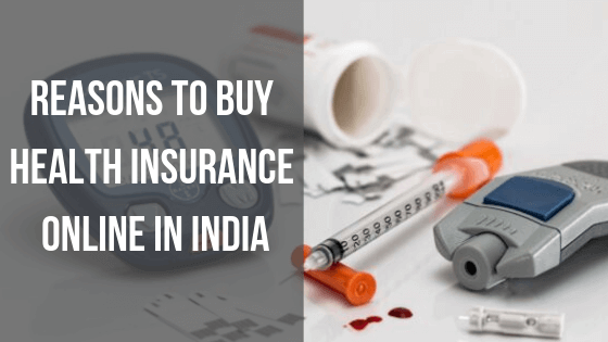 Reasons to Buy Health Insurance Online in India