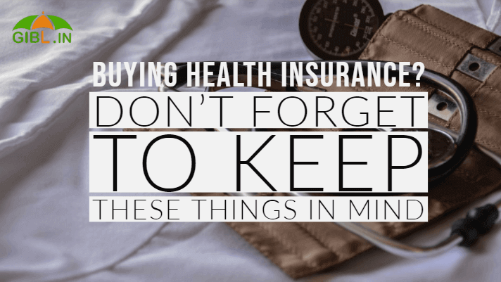 Buying Health Insurance? Don't Forget to Keep These Things in Mind