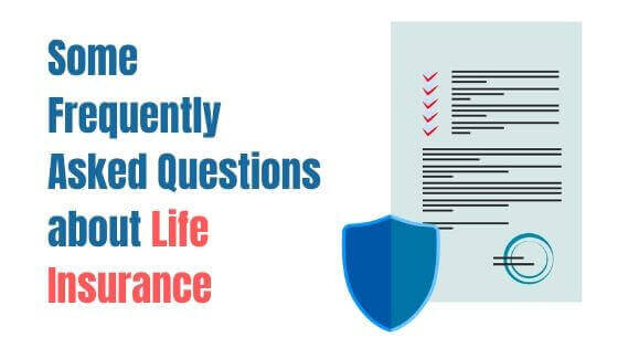 Some Frequently Asked Life Insurance Questions in India