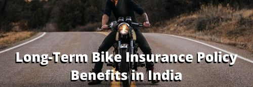 The Wide-Ranging Benefits of Long-Term Bike Insurance Policy in India