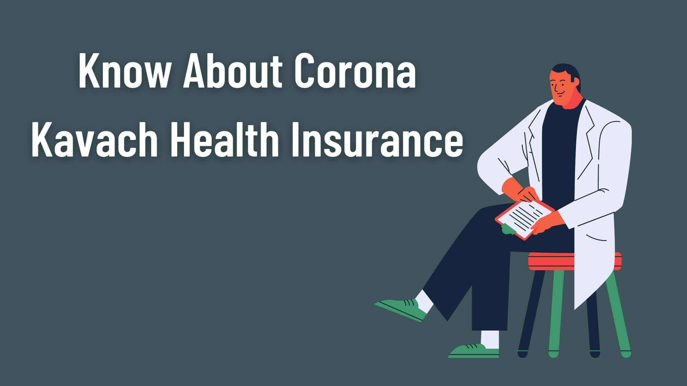 All You Need to Know About Corona Kavach Health Insurance