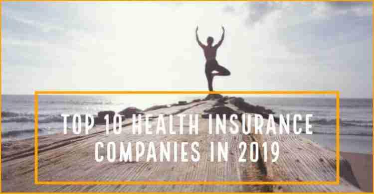 Top 10 Health Insurance Companies in 2019