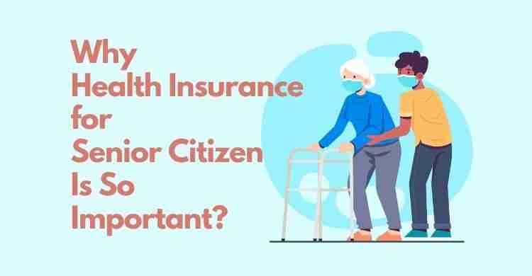 Why Health Insurance for Senior Citizen Is So Important?